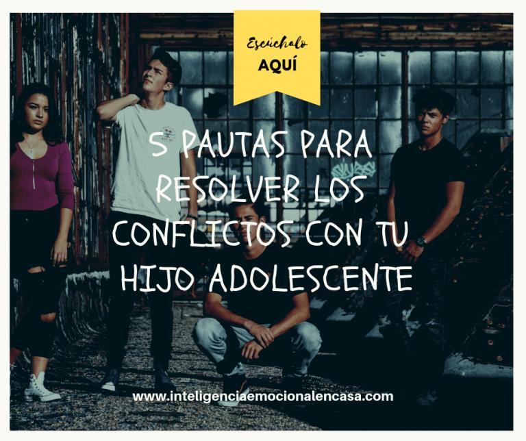 como-resolver-conflictos-con-adolescentes
